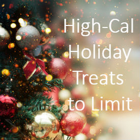 High Calorie Holiday Treats to limit