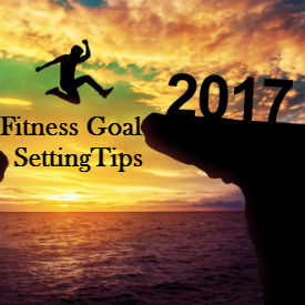 Fitness Goal Setting tips for 2017