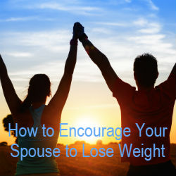 how to encourage your spouse to lose weight